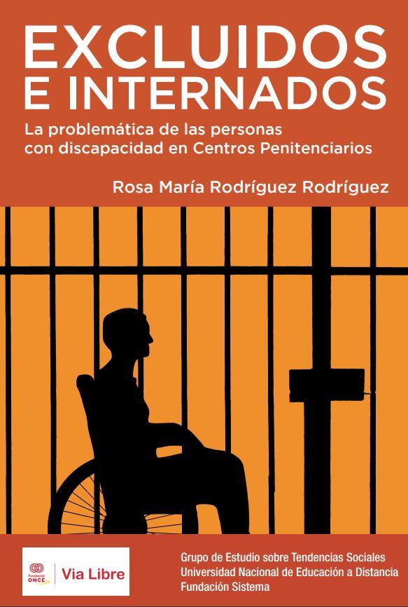 Excluidos e internados. La problemática de las personas con discapacidad en los centros penitenciarios