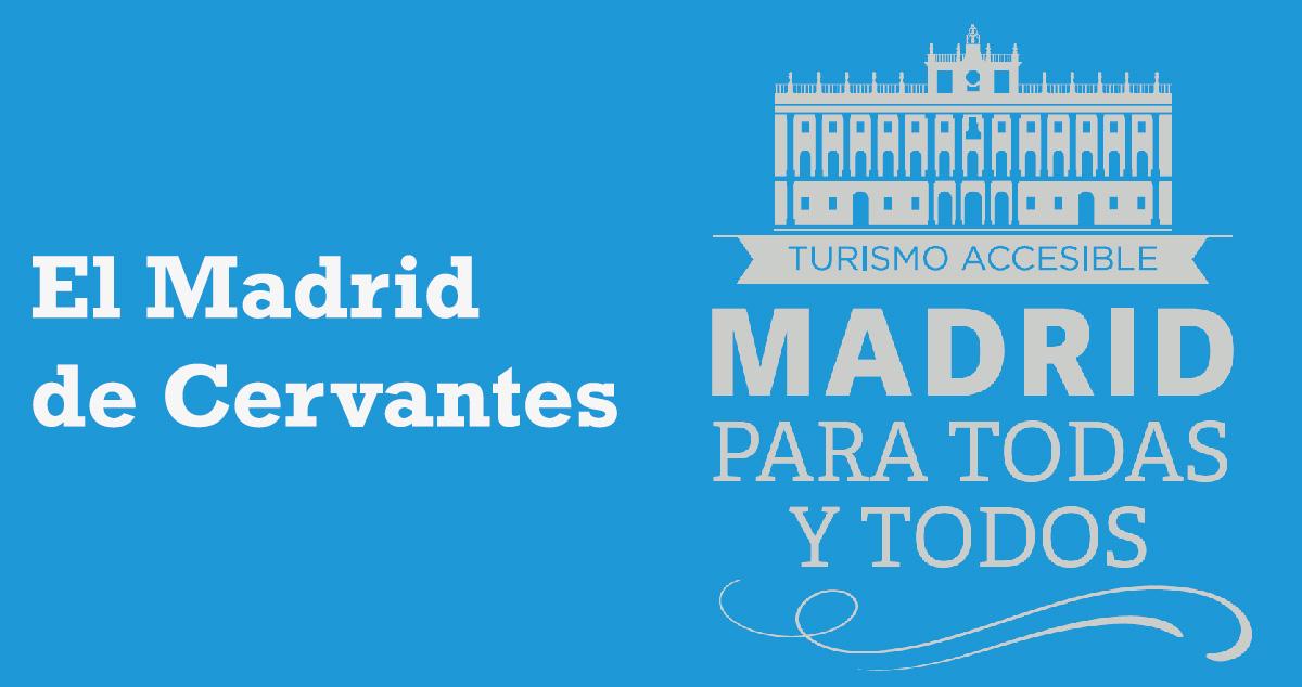 Visita Guiada Madrid para Todos y Todas. El Madrid de Cervantes.