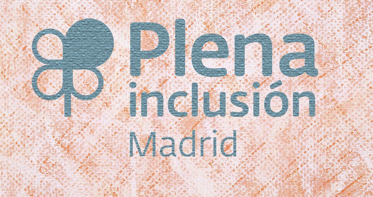 Plena inclusión Madrid. Implicaciones y Retos