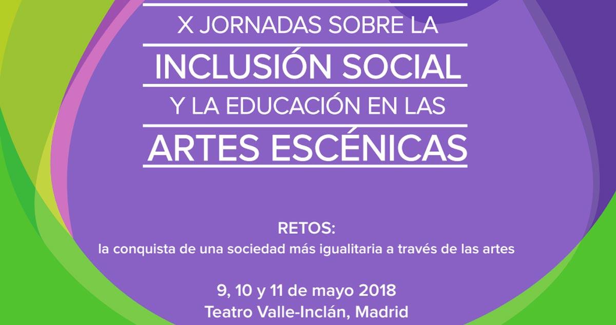 X Jornadas sobre la Inclusión Social y la Educación en las Artes Escénicas