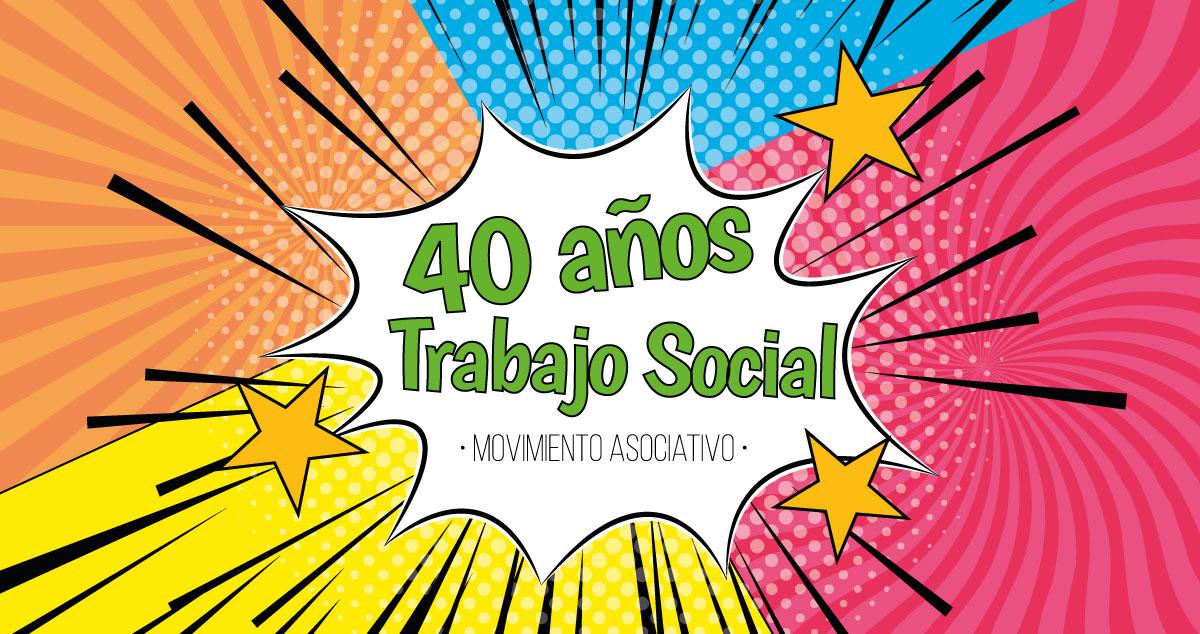 40 años de Trabajo Social en el movimiento asociativo