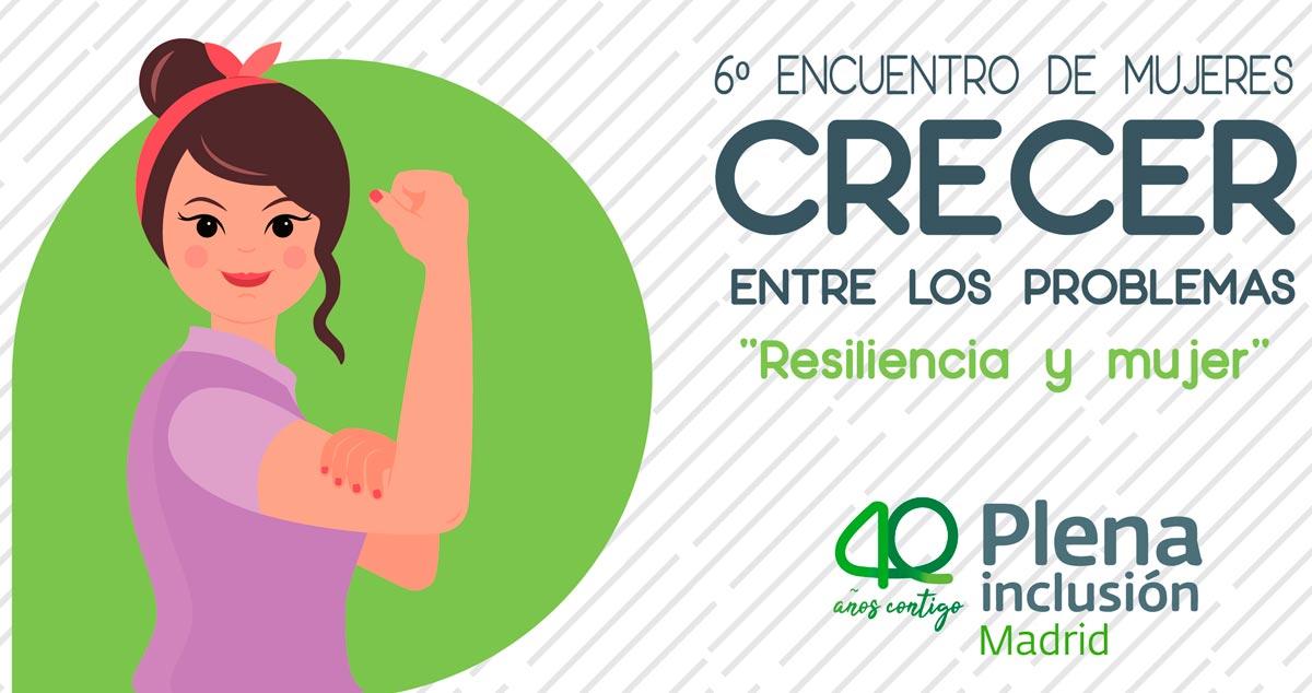 """6º Encuentro Mujeres con discapacidad. Crecer entre los problemas. """"Resiliencia y Mujer"""""""