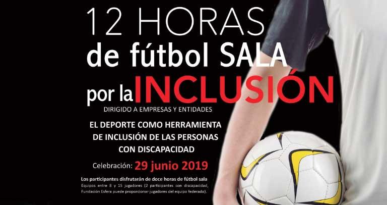 12 horas de fútbol sala por la Inclusión. Una iniciativa de Fundación Esfera