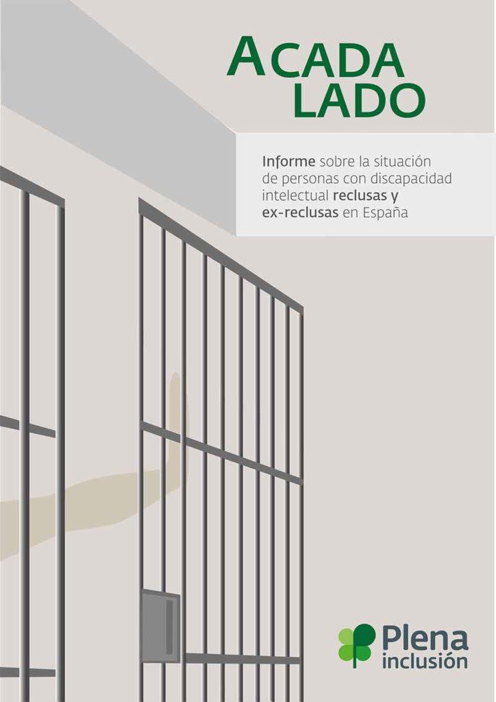 A cada lado. Informe sobre la situación de personas con discapacidad reclusas y ex-reclusas en España