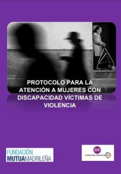 Protocolo de atención a mujeres con discapacidad víctimas de violencia