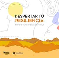 Despertar tu resiliencia. Aprender de mujeres con discapacidad intelectual