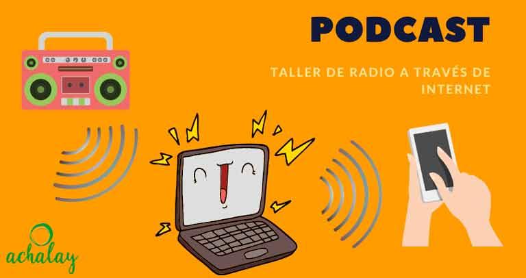 Taller de podcast Achalay
