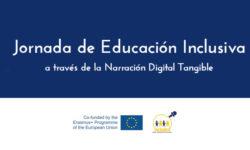 Jornada de Educación Inclusiva a través de la Narración Digital Tangible