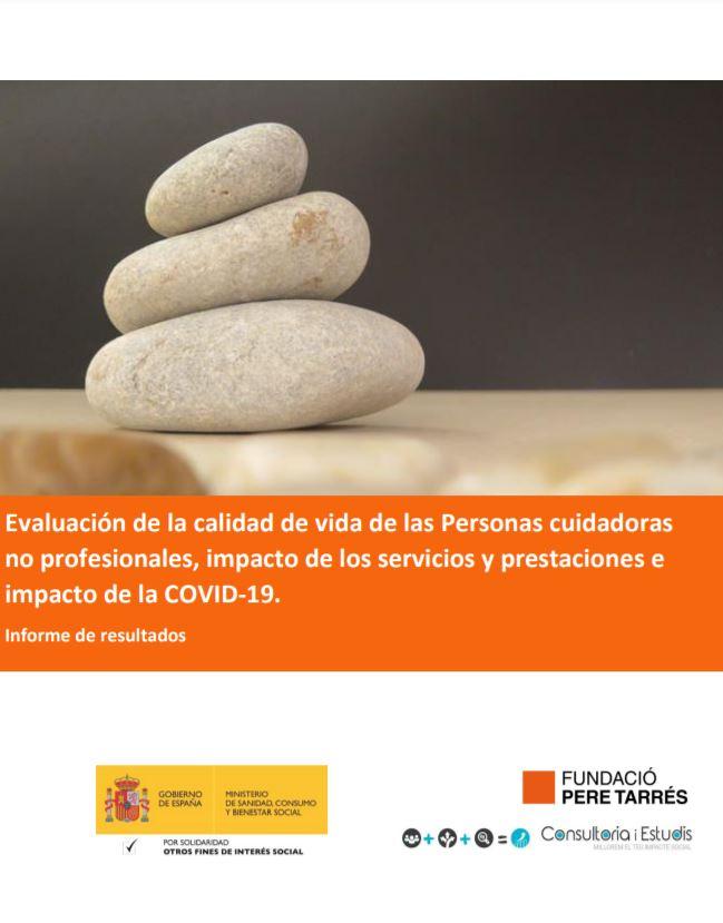 Evaluación de la calidad de vida de las Personas cuidadoras no profesionales, impacto de los servicios y prestaciones e impacto de la COVID-19